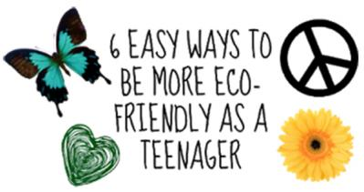 6 Ways to be More Eco Friendly as a Teenager